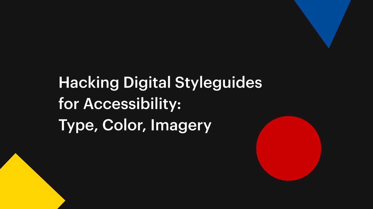 Hacking Digital Style Guides for Accessibility: Type, Colour, Imagery